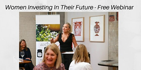 Women Investing In Their Future - Free Webinar tickets