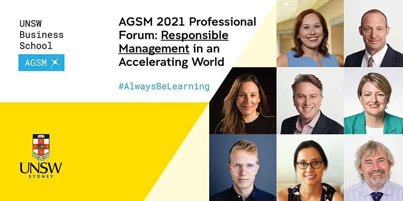 AGSM 2021: Professional Forum: Responsible Management in an Accelerating World