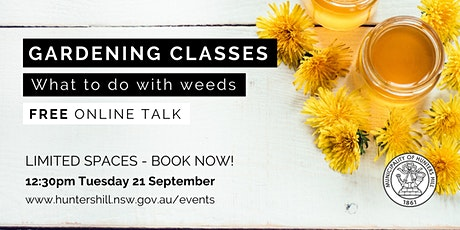Gardening Classes: What to do with weeds tickets