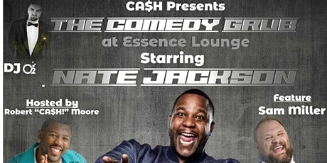 CA$H! Presents The Comedy Grub at Essence Lounge Starring Nate Jackson! tickets