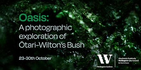 Oasis: A photographic exploration of Ōtari-Wilton's Bush tickets
