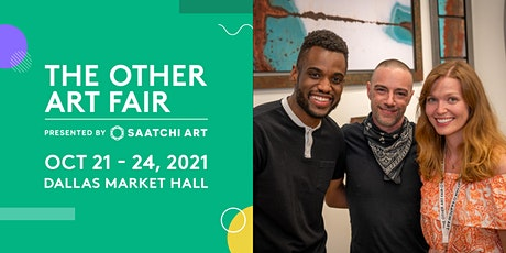 The Other Art Fair Dallas: October 21 - 24, 2021 tickets