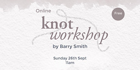 Knot Workshop by Barry Smith tickets