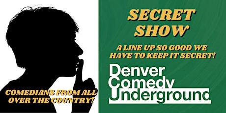 Denver Comedy Underground: Secret Special Show! ONE SHOW ONLY tickets