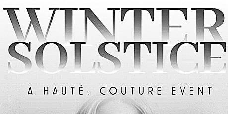 Winter Solstice - A Haute Couture Event - Season 1 tickets