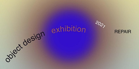 Object Design 2021: REPAIR Exhibition Opening HOBART tickets