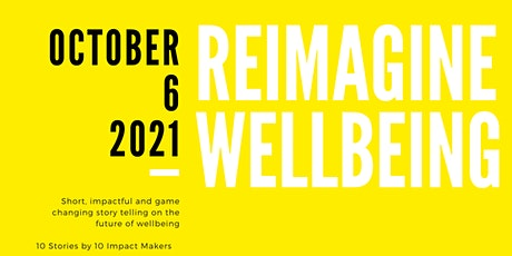 Reimagine Wellbeing - A powerful story telling on the future of Wellbeing tickets