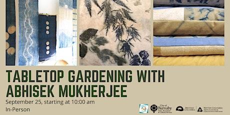 Tabletop Gardening with Abhisek Mukherjee tickets