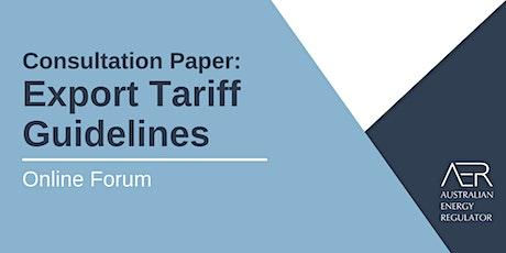 Register - AER Export Tariff Guidelines Consultation Paper - Online Forum tickets