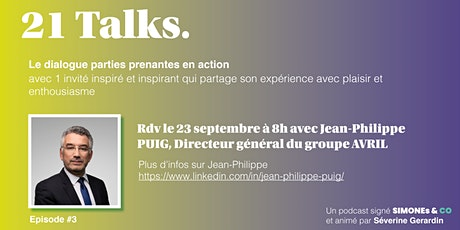 21 Talks. Épisode #3 avec Jean-Philippe PUIG, DG d'AVRIL billets