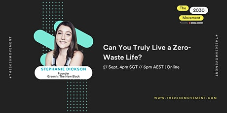 2030 Movement: Can You Truly Live A Zero-Waste Life? tickets
