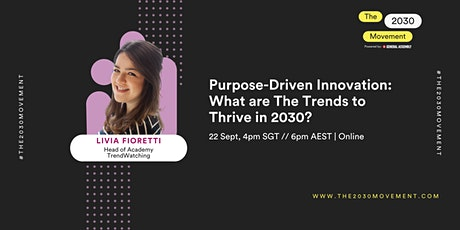 2030 Movement: Purpose-Driven Innovation: What Are The Trends To Thrive? tickets
