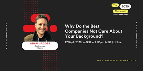 2030 Movement: Why Do the Best Companies Not Care About Your Background? tickets
