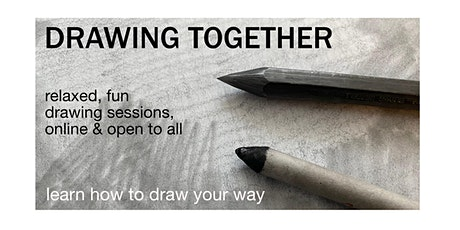 DRAWING TOGETHER: 5 Session Course over 10 Weeks, Weds at 7.30pm tickets