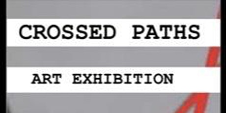 Crossed Paths Art Exhibition-Private View tickets