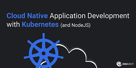Cloud Native Application Development with Kubernetes tickets