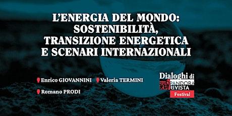 L'energia del mondo con Enrico Giovannini, Romano Prodi e Valeria Termini biglietti