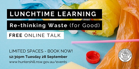 Lunchtime Learning: Re-thinking Waste (For Good) tickets