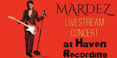 Mardez Livestream at Haven Recording tickets