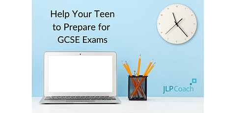Help Your Teen to Prepare for GCSE Exams: top tips for parents tickets