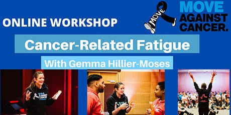 Cancer Related Fatigue Workshop with Gemma Hiller-Moses tickets