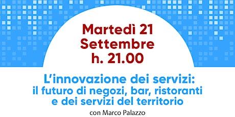 L'innovazione dei servizi: il futuro di negozi, bar e ristoranti biglietti