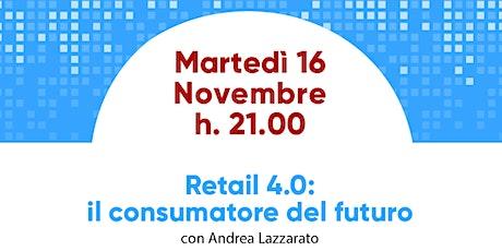 Retail 4.0: il consumatore del futuro biglietti