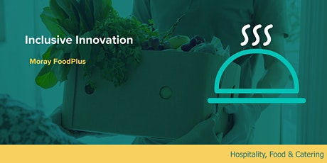 Inclusive Innovation: Moray FoodPlus and Moray College, UHI tickets