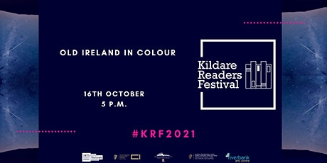 Kildare Readers Festival: Old Ireland In Colour 2 tickets
