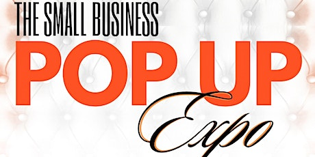 SMALL BUSINESS EXPO & DAY PARTY EVENT tickets