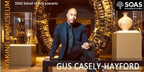 Gus Casely-Hayford: Making a Museum tickets