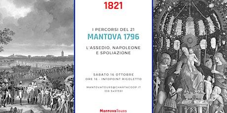 Mantova 1796. L'assedio, Napoleone e spoliazione biglietti