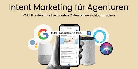Intent Marketing für Agenturen - KMU Kunden online sichtbar machen Tickets