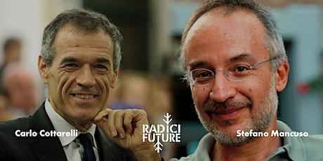 Carlo Cottarelli e Stefano Mancuso: dialogo sul sistema economico e sociale biglietti