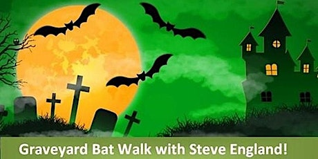 Just ONE MORE Graveyard Bat Walk with Steve England! tickets