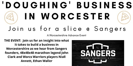 'Doughing' Business In Worcester -  Join us for a Slice @ Sangers tickets