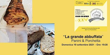 """""""La grande abbuffata"""" Panini & Porchetta biglietti"""