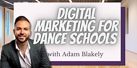 DIGITAL MARKETING FOR DANCE STUDIOS tickets
