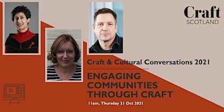 Craft & Cultural Conversations: Engaging Communities through Craft tickets