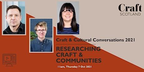 Craft & Cultural Conversations: Researching Craft & Communities tickets