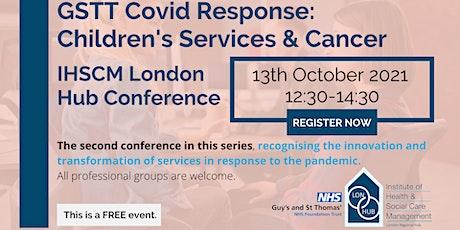 GSTT COVID Response: Children's Services & Cancer   IHSCM London Hub Event tickets