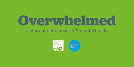 Overwhelmed - a story of debt, poverty & mental health tickets