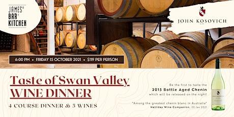 Taste of Swan Valley WINE DINNER with John Kosovich Wines tickets