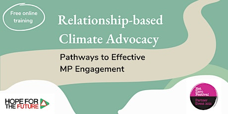 Relationship-based Climate Advocacy: Pathways to Effective MP Engagement tickets