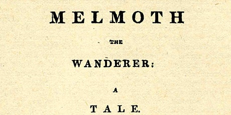 Ragged, livid & on fire: The Wanderings of Melmoth at 200 - Symposium tickets