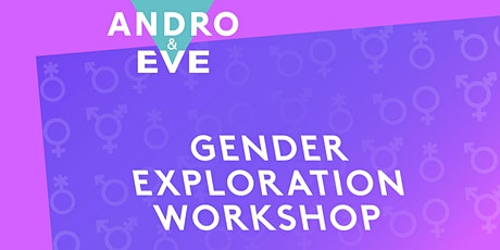 Gender Exploration Workshop with Andro and Eve and Talking Circle tickets