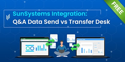 SunSystems Integration: Q&A Data Send & Transfer Desk
