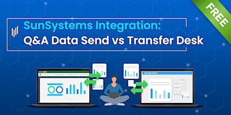 SunSystems Integration: Q&A Data Send & Transfer Desk tickets