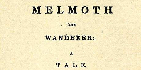 Ragged, livid & on fire: The Wanderings of Melmoth at 200 - Public Reading tickets