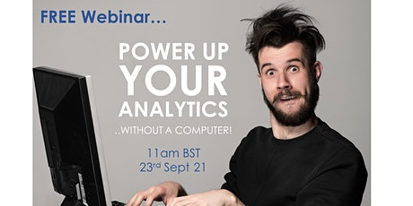 Power Up Your Analytics! FREE Webinar tickets